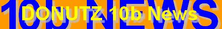DONUTZ 10b News